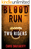 Blood Run, Two Riders – Book Two in the Blood Run Trilogy