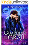 Immortal Blood (Guardians of the Grail Book 1)
