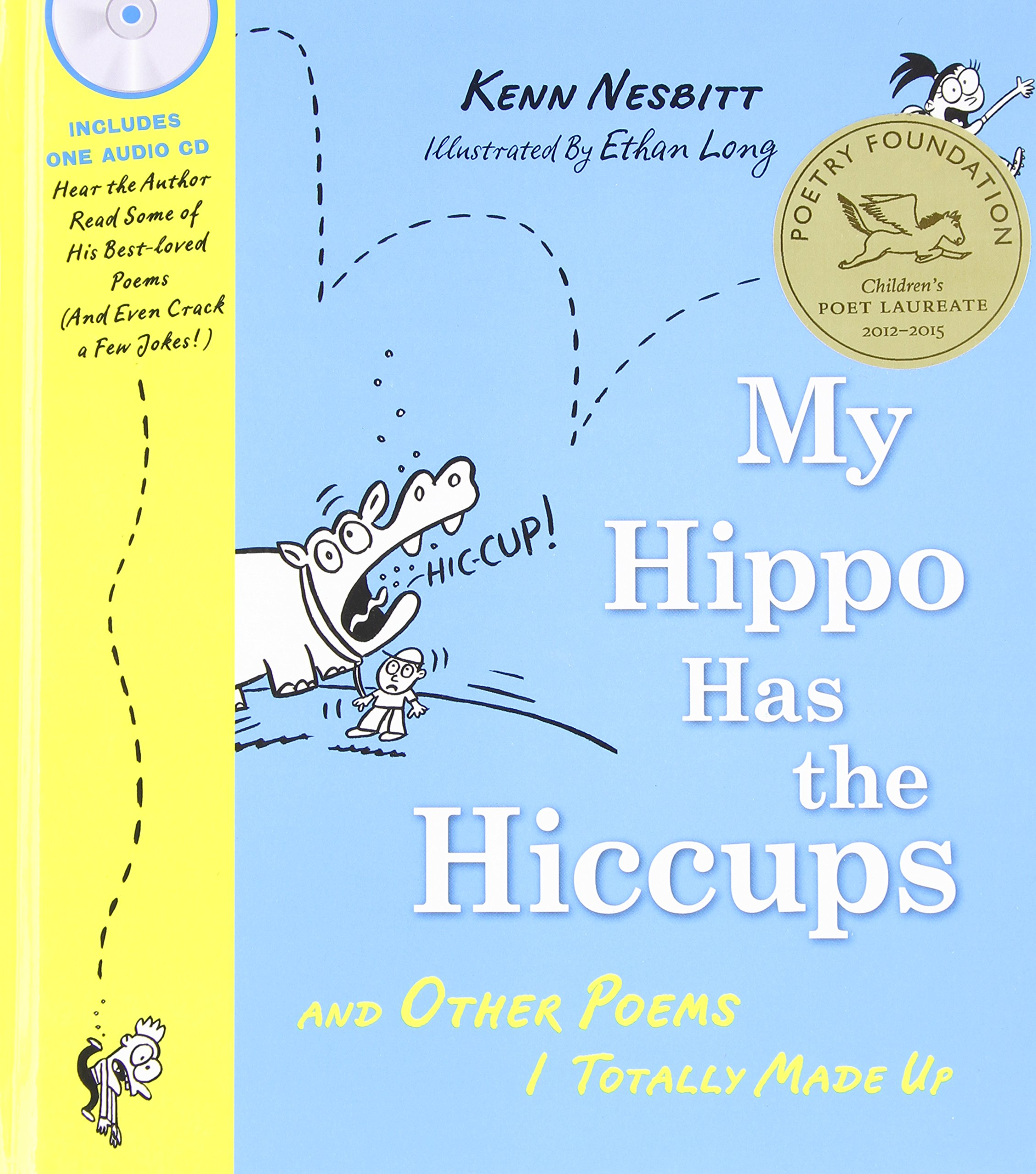 My Hippo Has the Hiccups with CD: And Other Poems I Totally Made Up