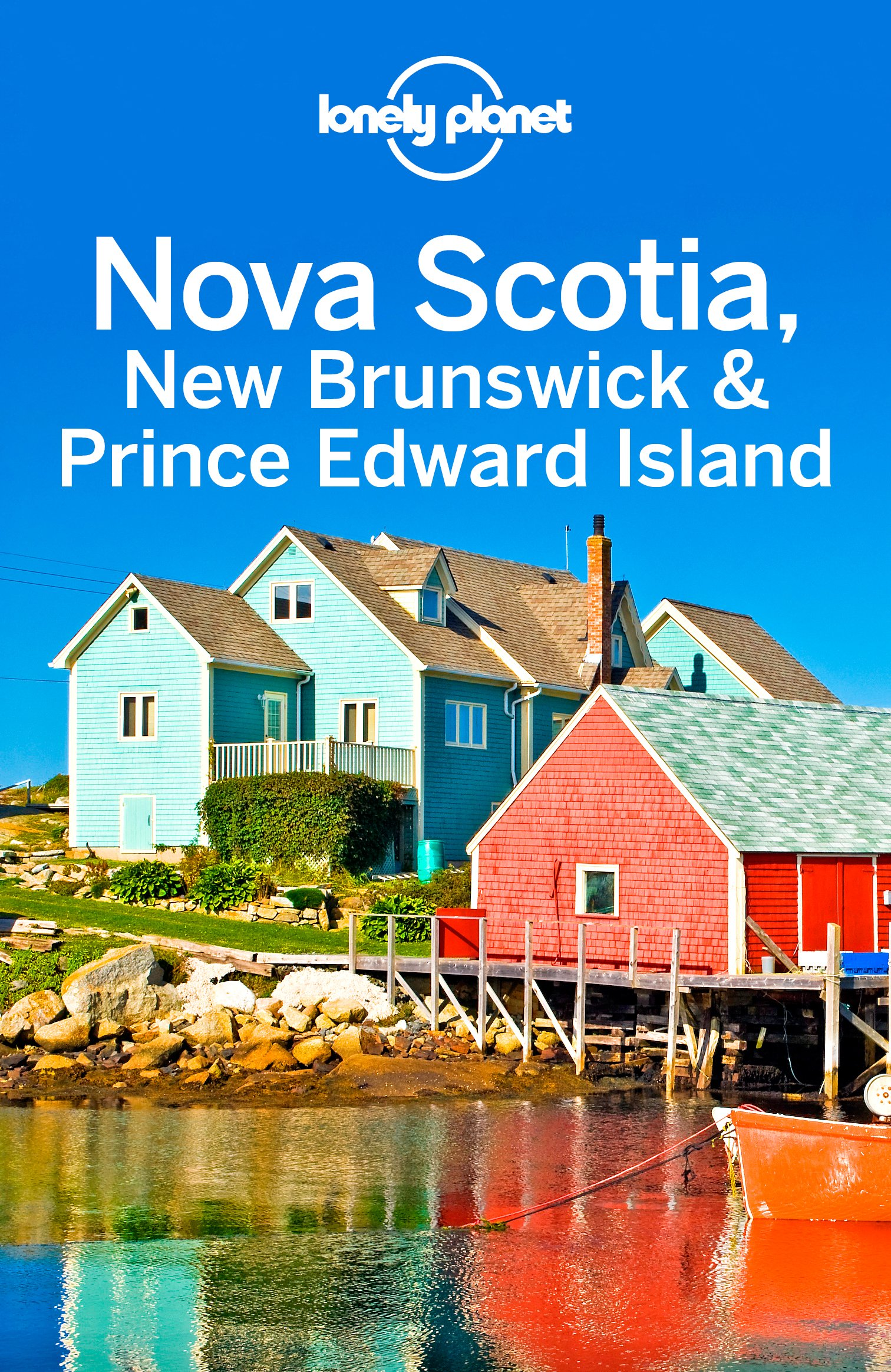Lonely Planet Nova Scotia New Brunswick And Prince Edward Island  Travel Guide   English Edition