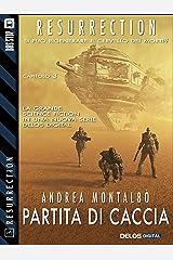 Partita di caccia (Resurrection) (Italian Edition) Kindle Edition