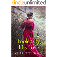 Fooled By His Love: Sweet Regency Romance