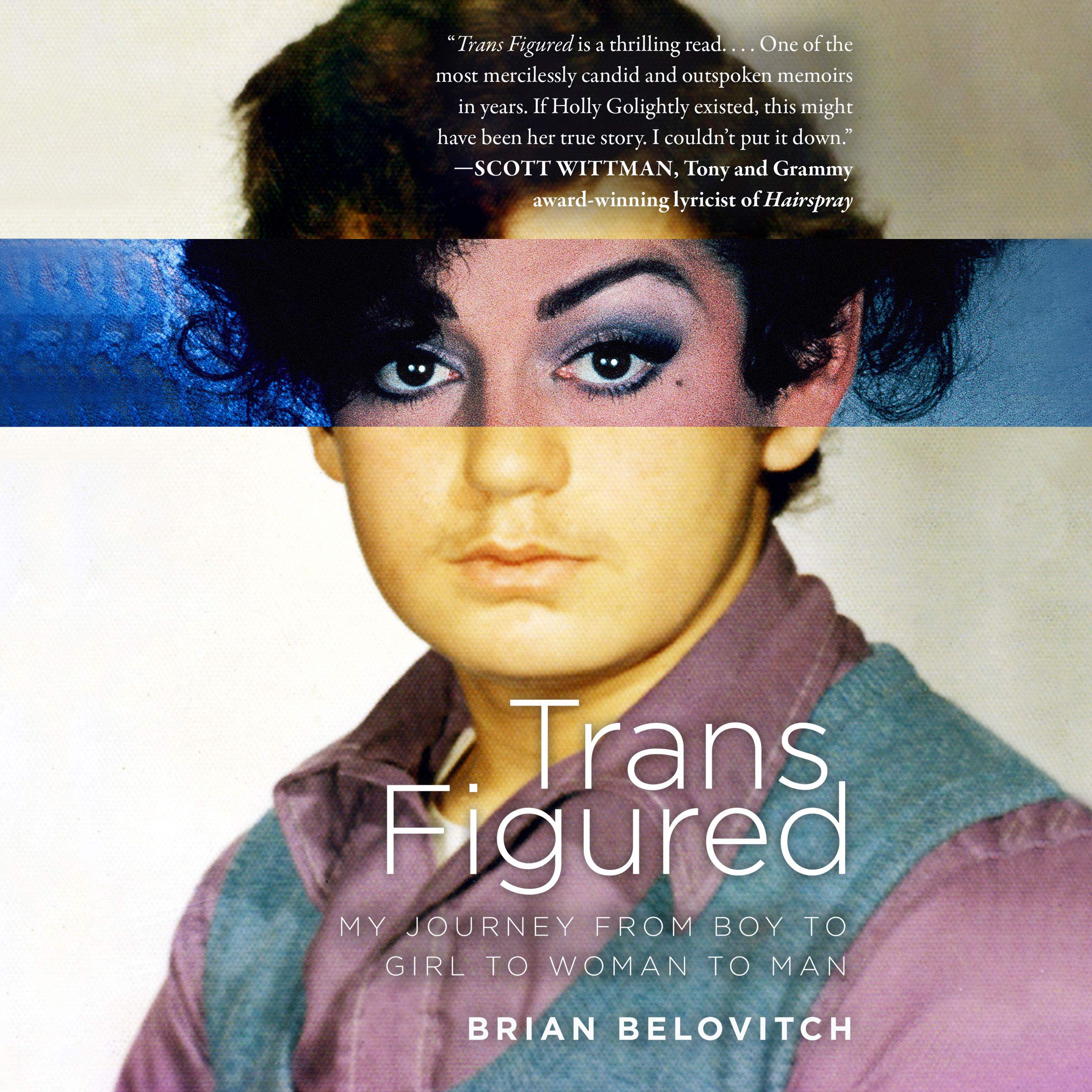 Trans Figured: My Journey from Boy to Girl to Woman to Man by Brilliance Audio (Image #1)