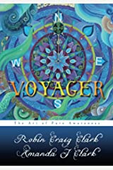 Voyager: The Art of Pure Awareness: Restoring the World Soul Through Spiritual Alchemy Kindle Edition