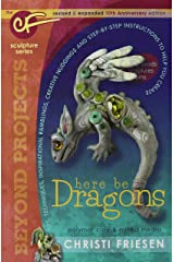 Here Be Dragons: The CF Sculpture Series Book (Beyond Projects) Paperback