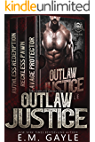 Outlaw Justice Complete Collection: An MC Romance