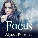 Focus: Crescent Chronicles, Book 2