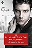 The Billionaire's Holiday Engagement (Invested in Love Series)