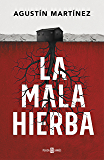 La mala hierba (Spanish Edition)