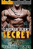 Caveman Alien's Secret (Caveman Aliens Book 6)