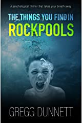 The Things you find in Rockpools: A psychological Mystery and Suspense Thriller Kindle Edition