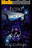 Echo, Vol. III (Approaching the Dark Age Series Book 3)