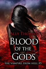 Blood of the Gods (The Vampire from Hell Part 5) Kindle Edition