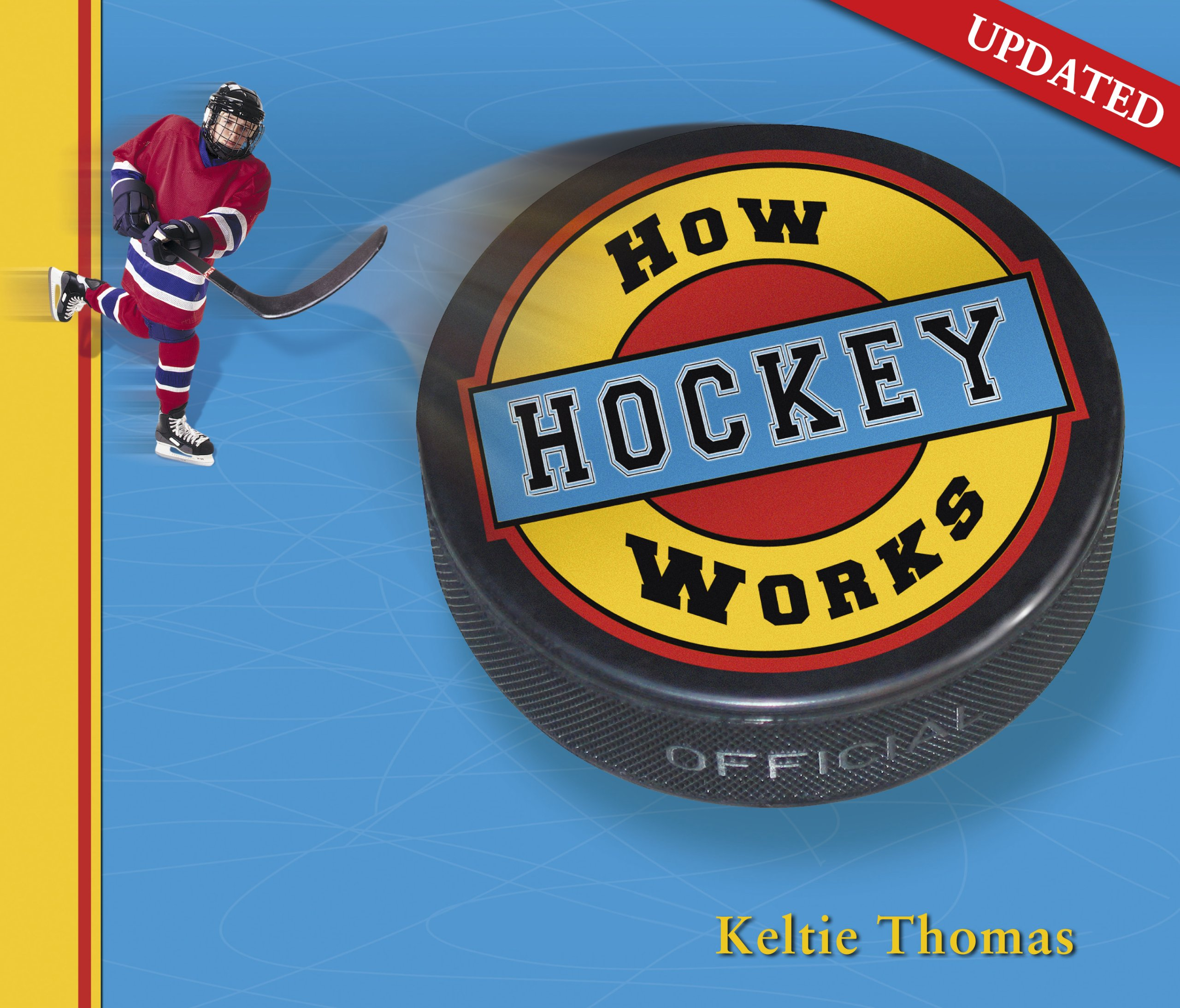 How Hockey Works (How Sports Work)