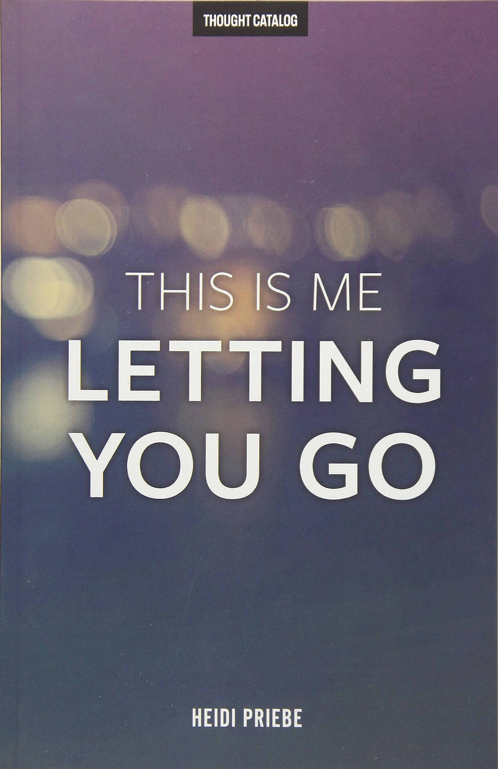 This Is Me Letting You Go: Amazon.es: Heidi Priebe: Libros en idiomas extranjeros