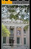 Metodología Sistémica de la Planificación Estratégica (Colección Estrategia nº 2) (Spanish Edition)