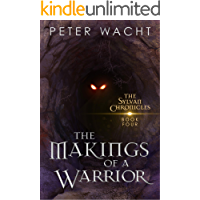 The Makings of a Warrior (The Sylvan Chronicles Book 4) book cover