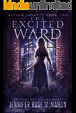 The Excited Ward (Asylum Savants Book 2)