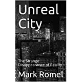 Unreal City: The Strange Disappearance of Reality