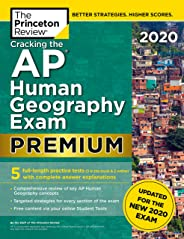 Cracking the AP Human Geography Exam 2020, Premium Edition: 5 Practice Tests + Complete Content Review + Proven Prep for the NEW 2020 Exam (College Test Preparation)