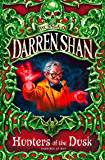 Hunters of the Dusk (The Saga of Darren Shan, Book 7) (English Edition)