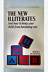 New Illiterates and How You Can Keep Your Child from Becoming One Paperback