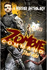 Zombie Command: A Horror Anthology Kindle Edition
