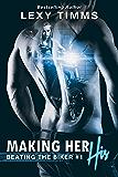 Making Her His: MC Biker Romance (Beating the Biker Series Book 1)