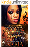Never Been Broken Like This Before : A Standalone Novel