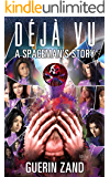 Deja Vu: A Spaceman's Story