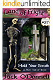Hold Your Breath: A Short Tale of Terror (Land of Fright Book 57)