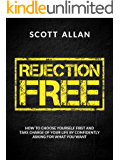 Rejection Free: How to Choose Yourself First and Take Charge of Your Life by Confidently Asking For What You Want