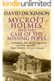 Mycroft Holmes and The Case of the Missing Popes (The Mycroft Holmes Adventure Series Book 3)
