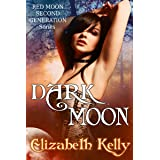 Dark Moon: Book Three, Red Moon Series (Red Moon Second Generation Series 3)
