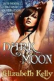 Dark Moon (Red Moon Second Generation Series Book 3)