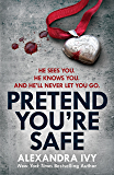 Pretend You're Safe: A gripping thriller of page-turning suspense (The Agency)