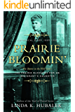 Prairie Bloomin': The Prairie Blossoms for an Immigrant's Daughter (Butter in the Well Series Book 2)