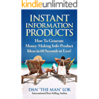 Instant Information Products!: How To Generate Money-Making Info-Product  Ideas in 60 Seconds or Less! (English Edition)