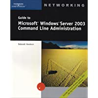 Guide to Microsoft Windows Server 2003 Command Line Administration: Server, Network and Domain Administration