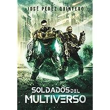 Soldados del Multiverso (Guerras del Multiverso nº 1) (Spanish Edition) Apr 24, 2017