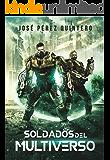 Soldados del Multiverso (Guerras del Multiverso nº 1) (Spanish Edition)