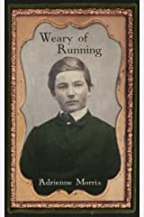 Weary of Running: A Historical Novel (The Tenafly Road Series Book 2)