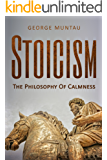 Stoicism: The Philosophy Of Calmness (English Edition)