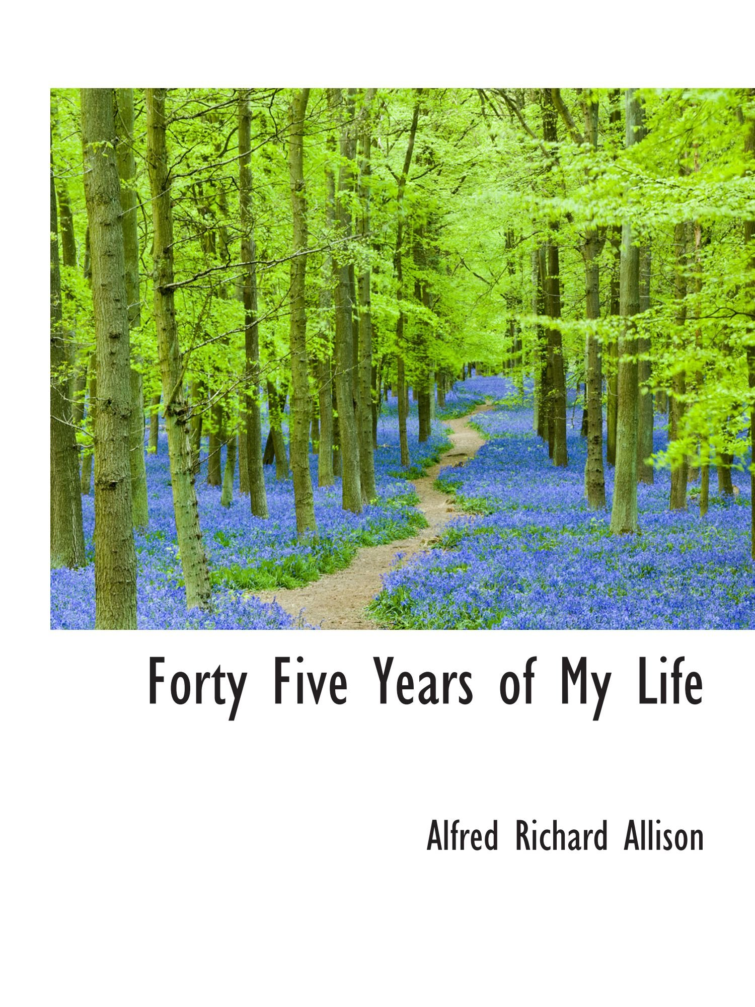 Download Forty Five Years of My Life pdf