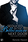 Seduced by the Billionaire Next Door: I just couldn't help myself... (Craving the Billionaire Next Door Book 1)