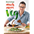 River Cottage Much More Veg: 175 delicious plant-based vegan recipes