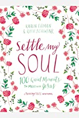 Settle My Soul: 100 Quiet Moments to Meet with Jesus (Pressing Pause) Kindle Edition