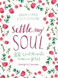 Settle My Soul: 100 Quiet Moments to Meet with Jesus (Pressing Pause)