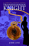 Transylvanian Knight (Turning Points Book 2)