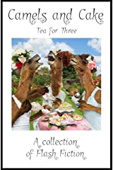 Camels and Cake: Tea for Three Kindle Edition